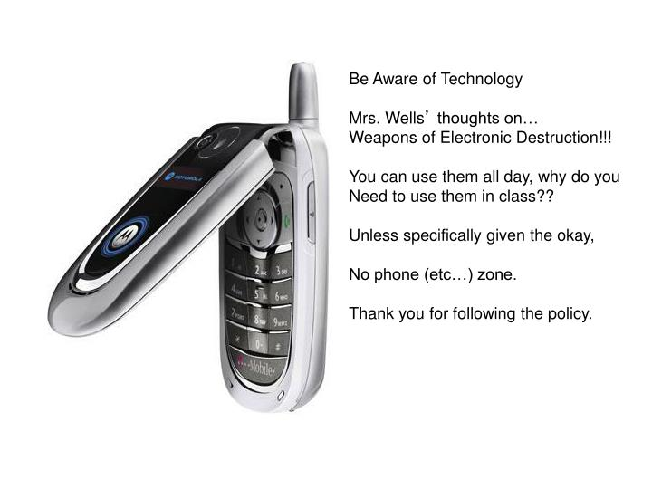 Be Aware of Technology