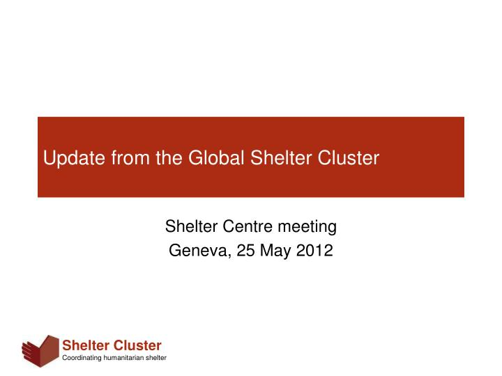 update from the global shelter cluster n.
