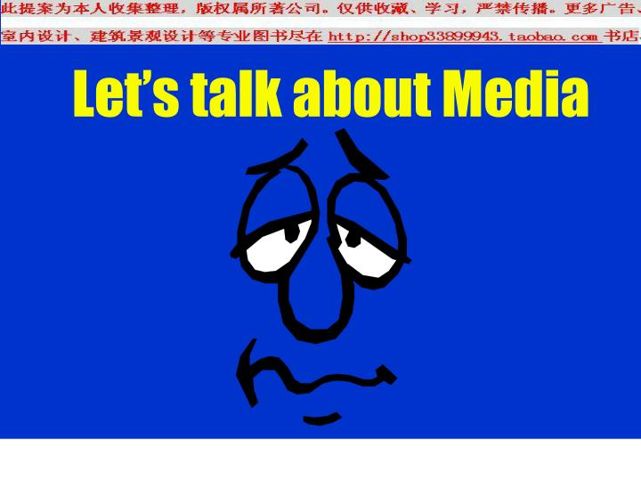 Let's talk about Media