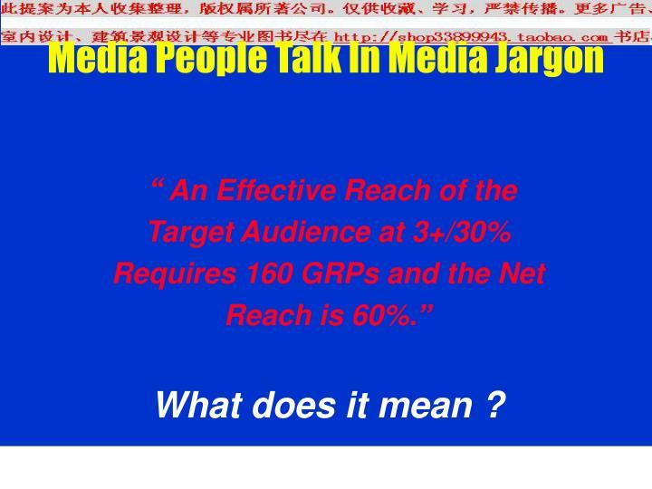 Media People Talk In Media Jargon