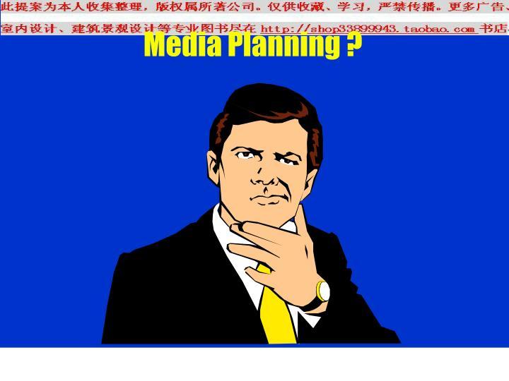 Media Planning ?