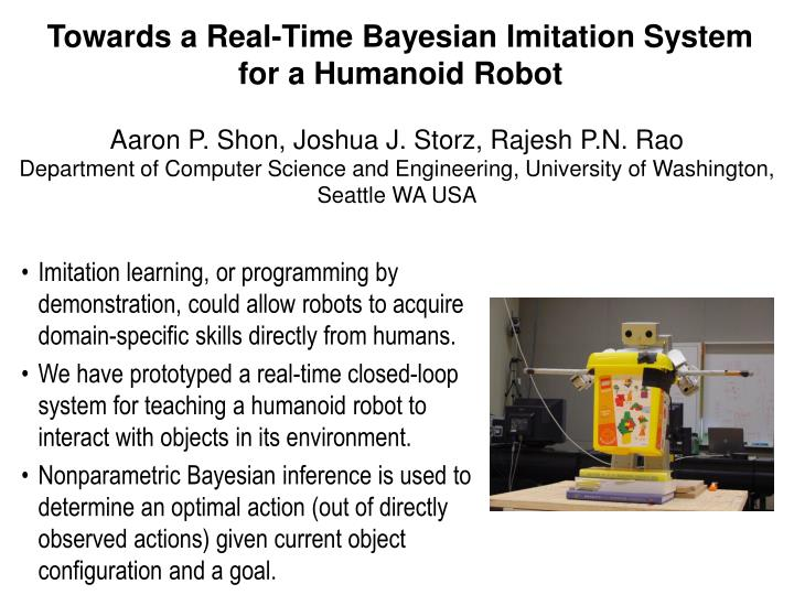 PPT - Towards a Real-Time Bayesian Imitation System for a