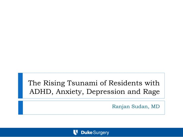 PPT - The Rising Tsunami of Residents with ADHD, Anxiety