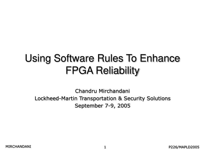 Using software rules to enhance fpga reliability
