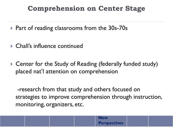 Comprehension on Center Stage