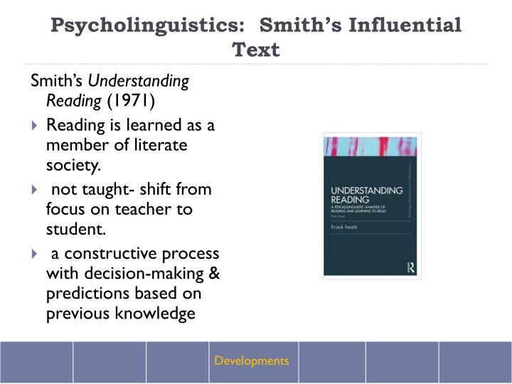 Psycholinguistics:  Smith's Influential Text