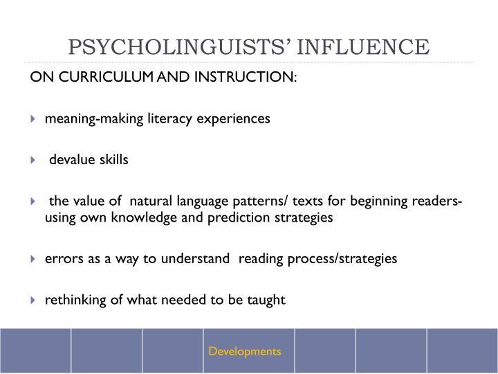 PSYCHOLINGUISTS' INFLUENCE