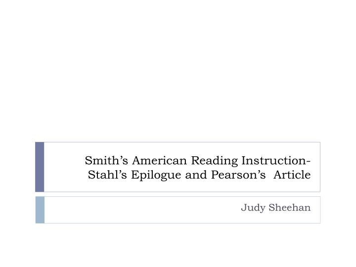 Smith s american reading instruction stahl s epilogue and pearson s article