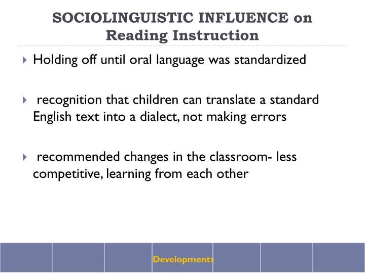 SOCIOLINGUISTIC INFLUENCE on Reading Instruction