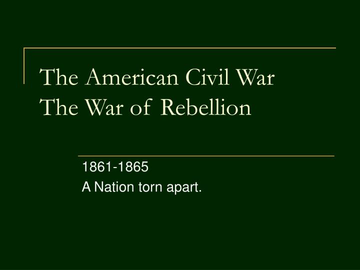 the american civil war the war of rebellion n.