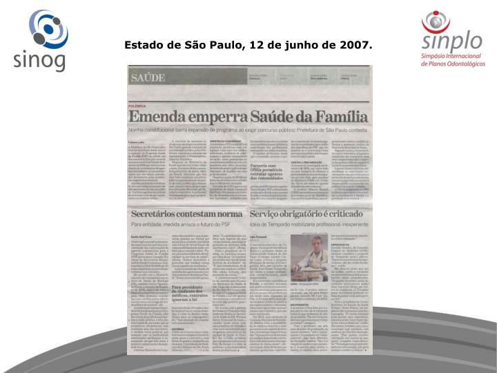 Estado de São Paulo, 12 de junho de 2007.
