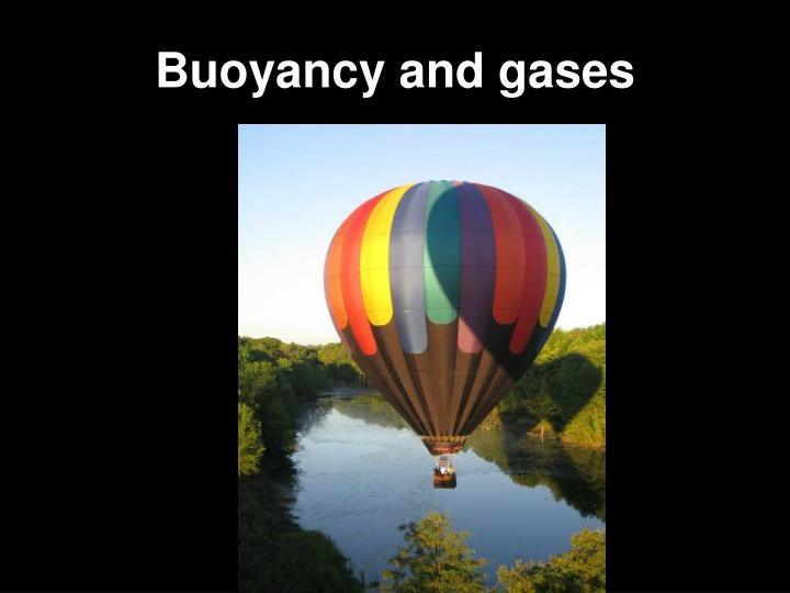 Buoyancy and gases