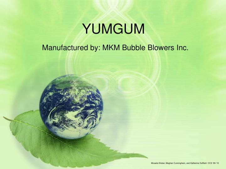 yumgum manufactured by mkm bubble blowers inc n.