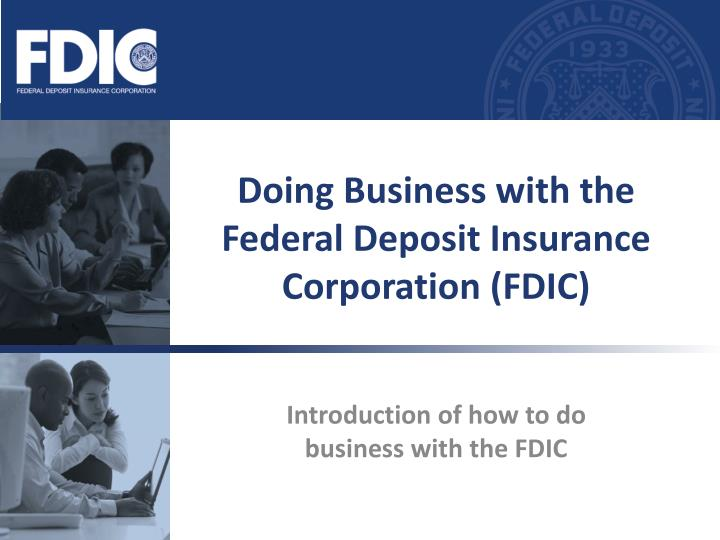 doing business with the federal deposit insurance corporation fdic n.