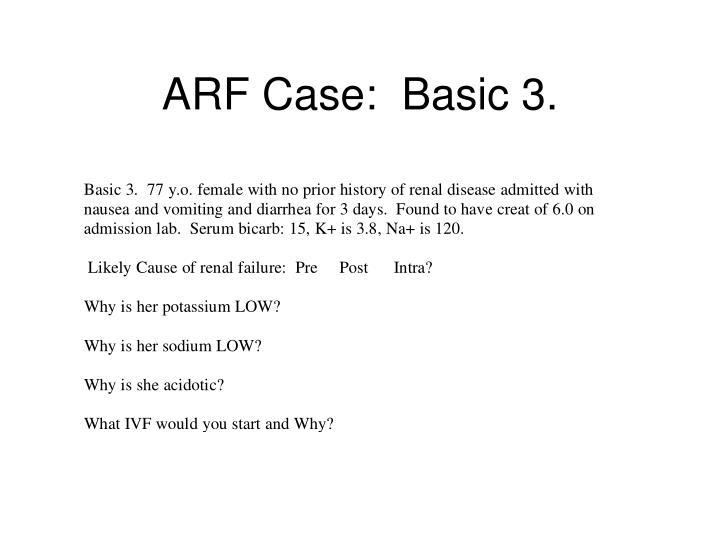 ARF Case:  Basic 3.