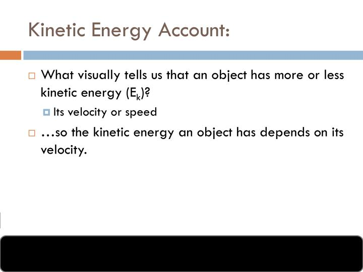 Kinetic Energy Account: