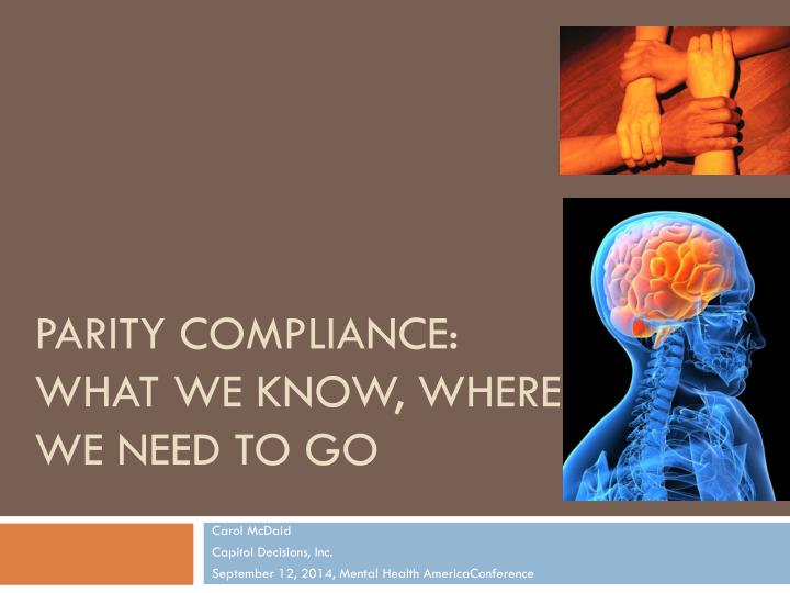 parity compliance what we know where we need to go n.