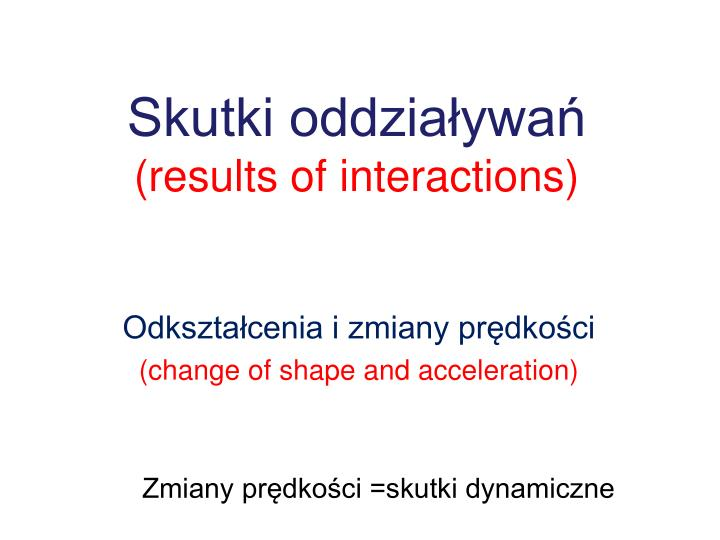 skutki oddzia ywa results of interactions n.