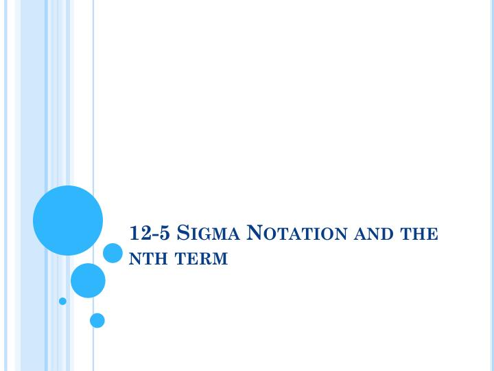 12 5 sigma notation and the nth term n.