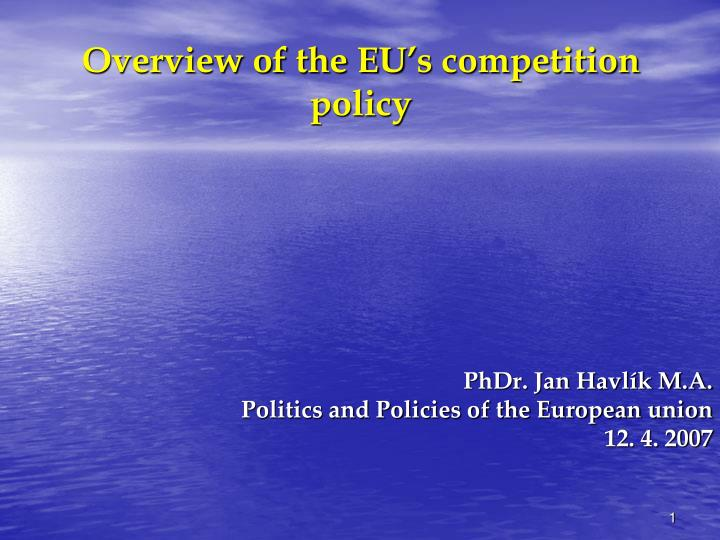 overview of the eu s competition policy