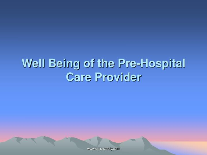 well being of the pre hospital care provider n.