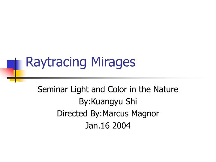 raytracing mirages n.
