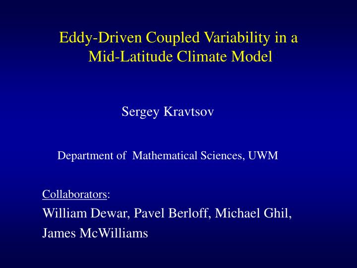 eddy driven coupled variability in a mid latitude climate model n.