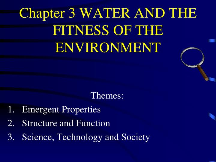chapter 3 water and the fitness of the environment n.