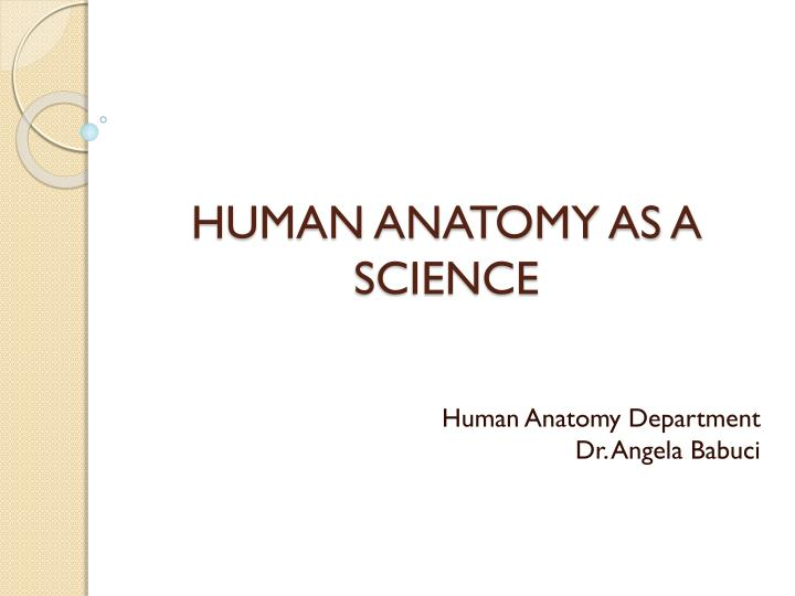 Ppt Human Anatomy As A Science Powerpoint Presentation Id5798904