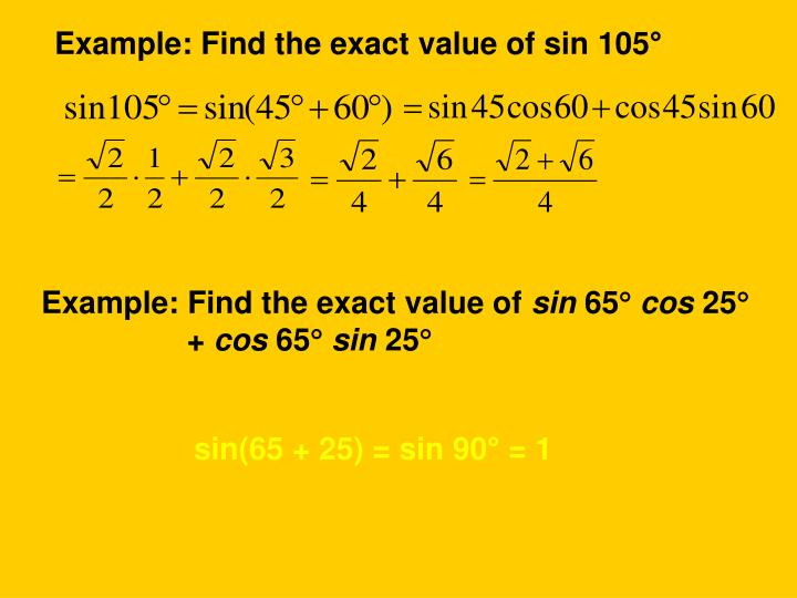 Example: Find the exact value of sin 105