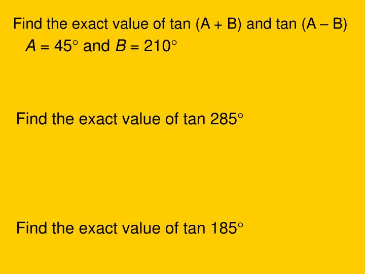 Find the exact value of tan (A + B) and tan (A – B)
