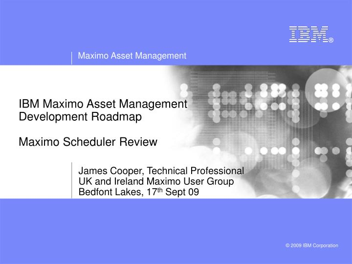 PPT IBM Maximo Asset Management Development Roadmap Maximo