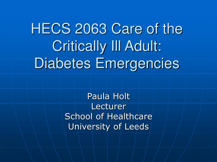 hecs 2063 care of the critically ill adult diabetes emergencies n.