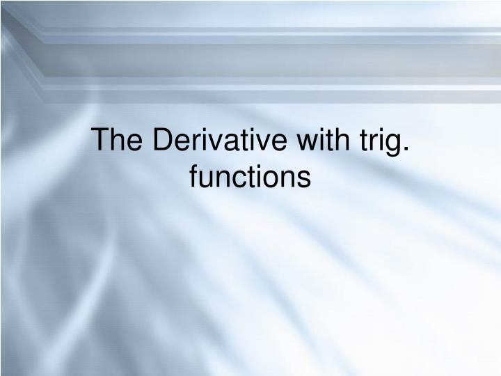 the derivative with trig functions n.