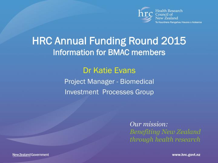 dr katie evans project manager biomedical investment processes group n.