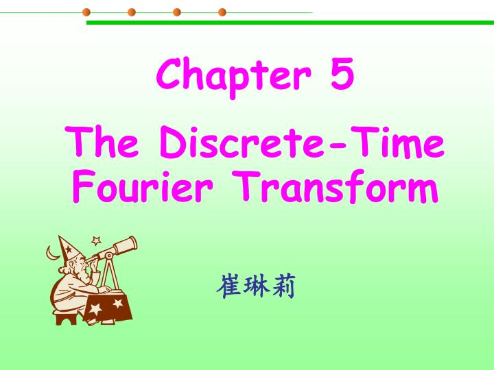 chapter 5 the discrete time fourier transform n.