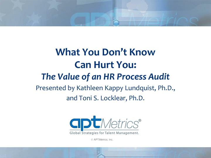 what you don t know can hurt you the value of an hr process audit n.