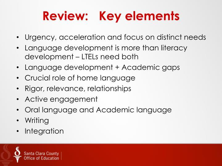Review:   Key elements