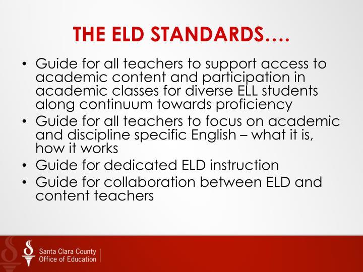 THE ELD STANDARDS….