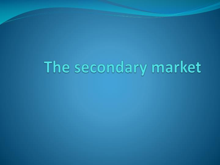 the secondary market n.