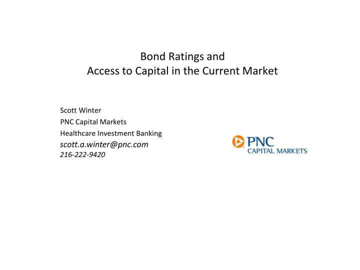 bond ratings and access to capital in the current market n.
