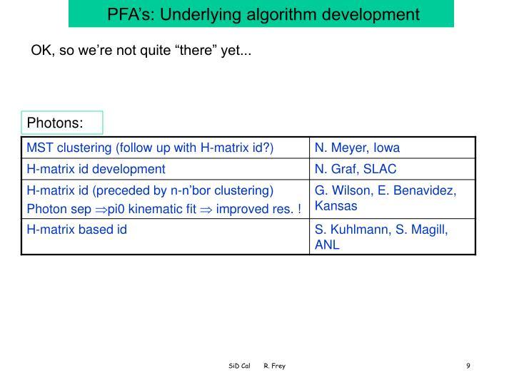 PFA's: Underlying algorithm development