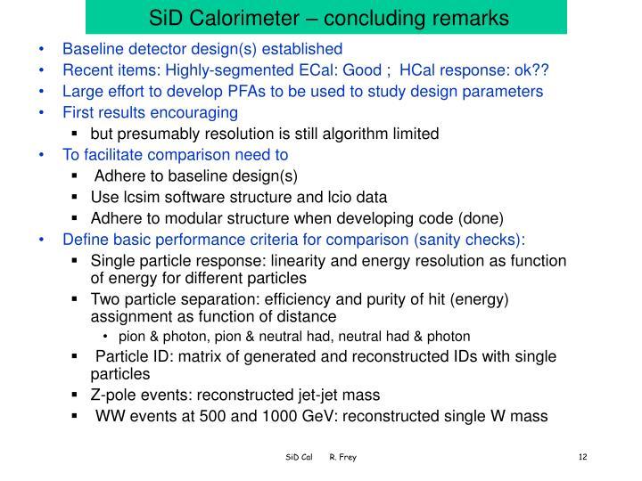 SiD Calorimeter – concluding remarks