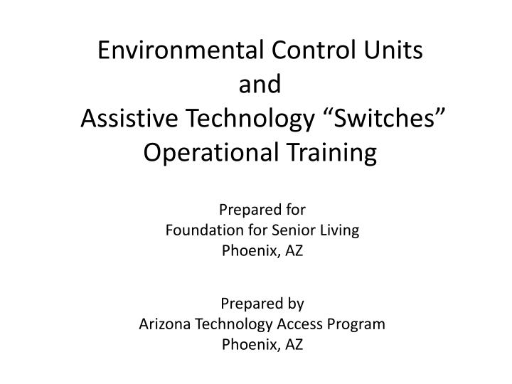 environmental control units and assistive technology switches operational training n.