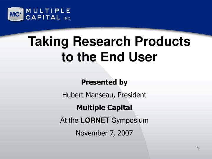 taking research products to the end user n.