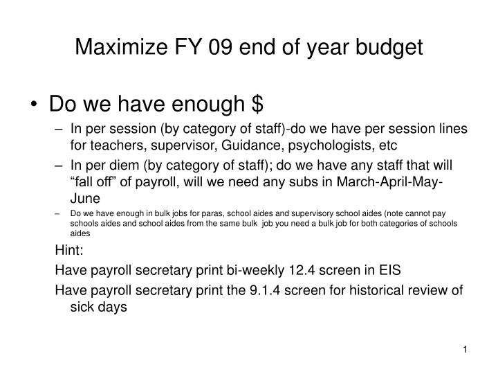 maximize fy 09 end of year budget n.