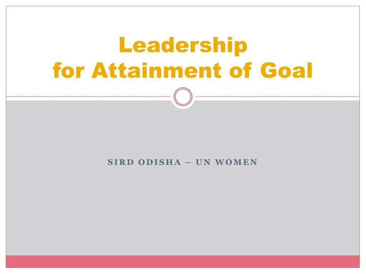 leadership for attainment of goal n.