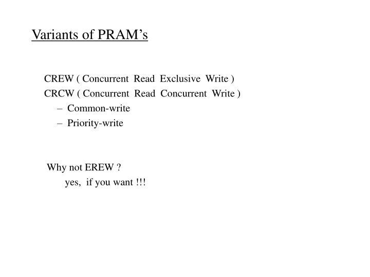 Variants of PRAM's