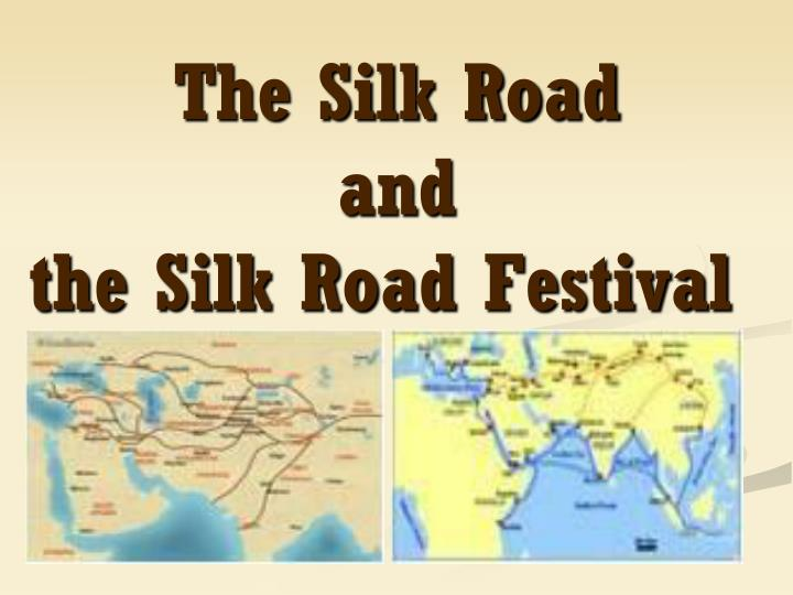 the silk road and the silk road festival n.