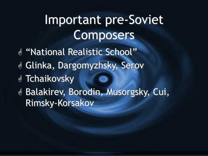 Important pre soviet composers